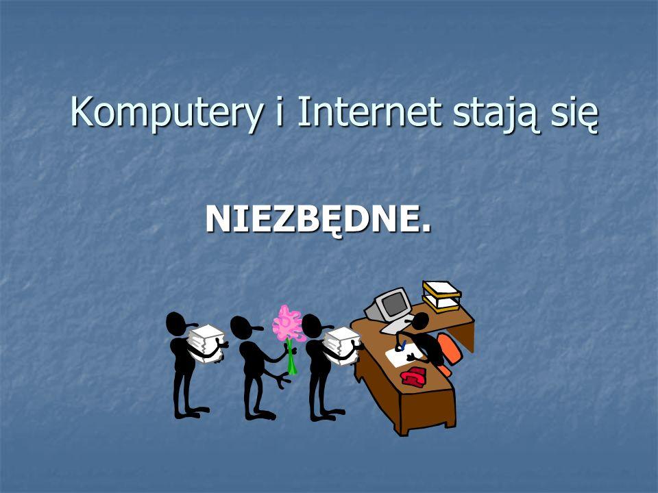 Komputery i Internet stają się