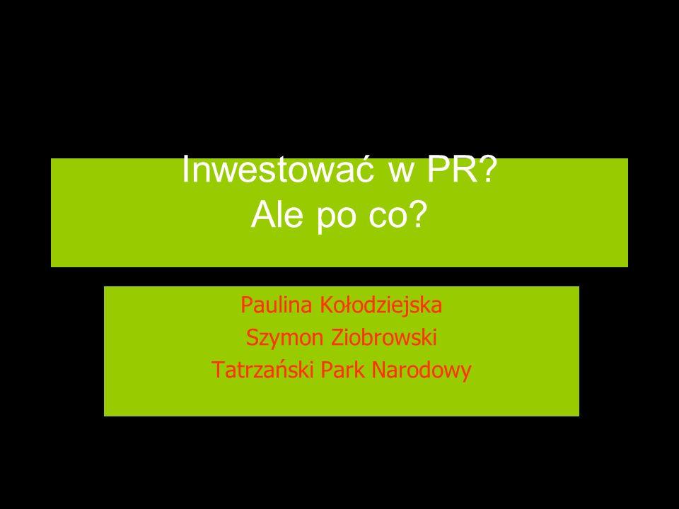 Inwestować w PR Ale po co