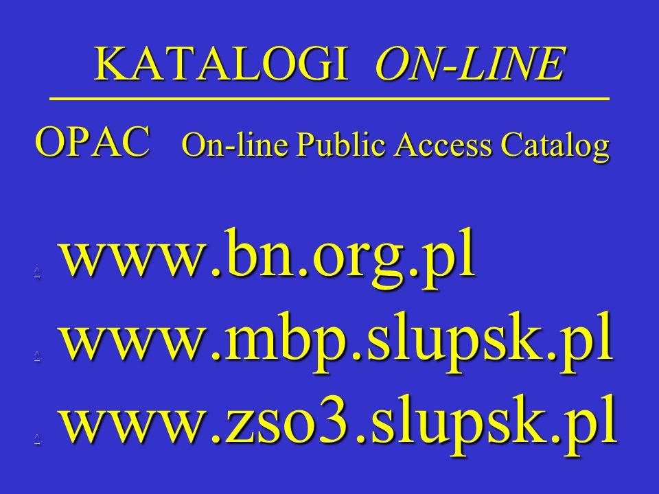 KATALOGI ON-LINE OPAC On-line Public Access Catalog ^ www.bn.org.pl