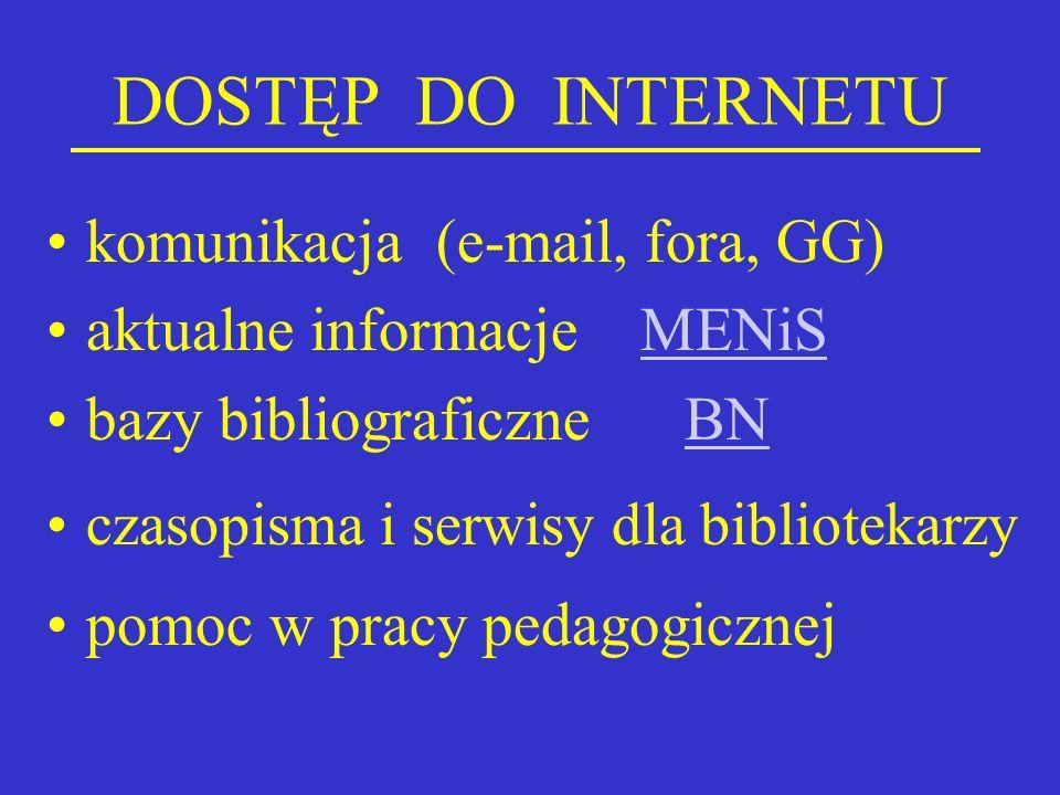 DOSTĘP DO INTERNETU komunikacja (e-mail, fora, GG)