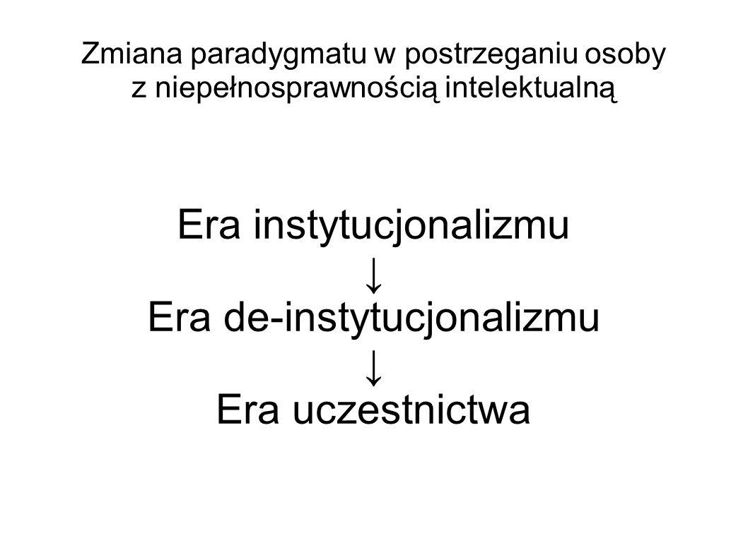 Era instytucjonalizmu ↓ Era de-instytucjonalizmu Era uczestnictwa