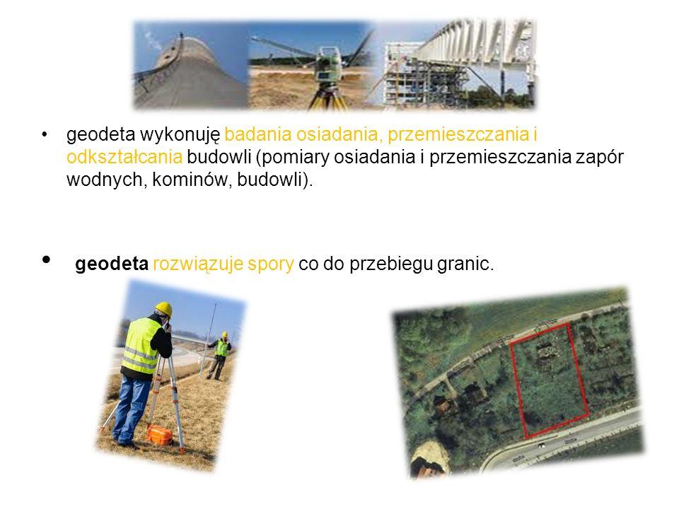 geodeta rozwiązuje spory co do przebiegu granic.