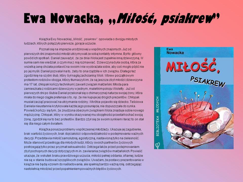 """Ewa Nowacka, """"Miłość, psiakrew"""