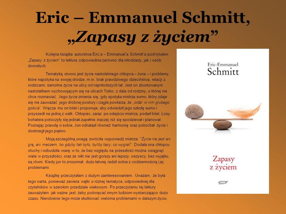 """Eric – Emmanuel Schmitt, """"Zapasy z życiem"""