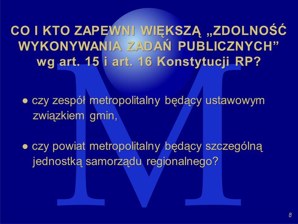 """CO I KTO ZAPEWNI WIĘKSZĄ """"ZDOLNOŚĆ WYKONYWANIA ZADAŃ PUBLICZNYCH wg art. 15 i art. 16 Konstytucji RP"""
