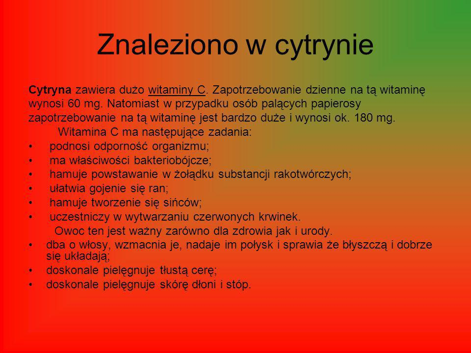Znaleziono w cytrynie Cytryna zawiera dużo witaminy C. Zapotrzebowanie dzienne na tą witaminę.