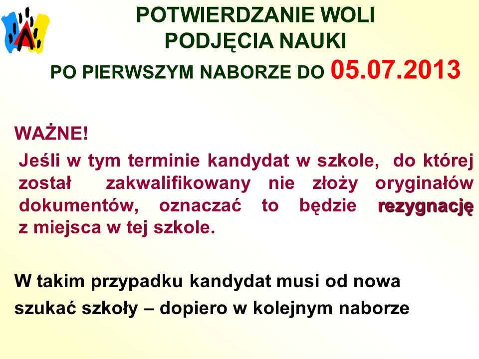 POTWIERDZANIE WOLI PODJĘCIA NAUKI PO PIERWSZYM NABORZE DO 05.07.2013