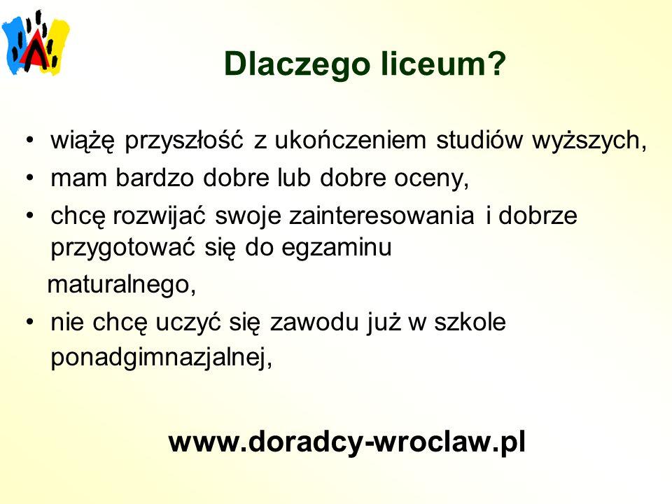 Dlaczego liceum www.doradcy-wroclaw.pl