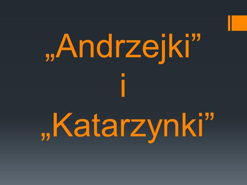 """""""Andrzejki i """"Katarzynki"""