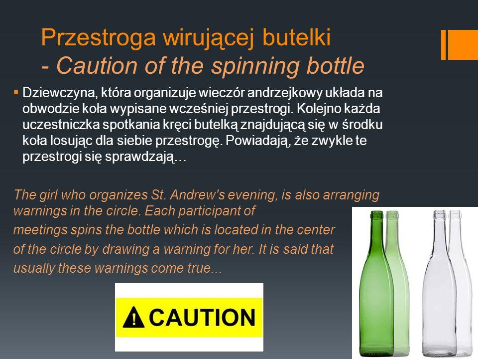 Przestroga wirującej butelki - Caution of the spinning bottle
