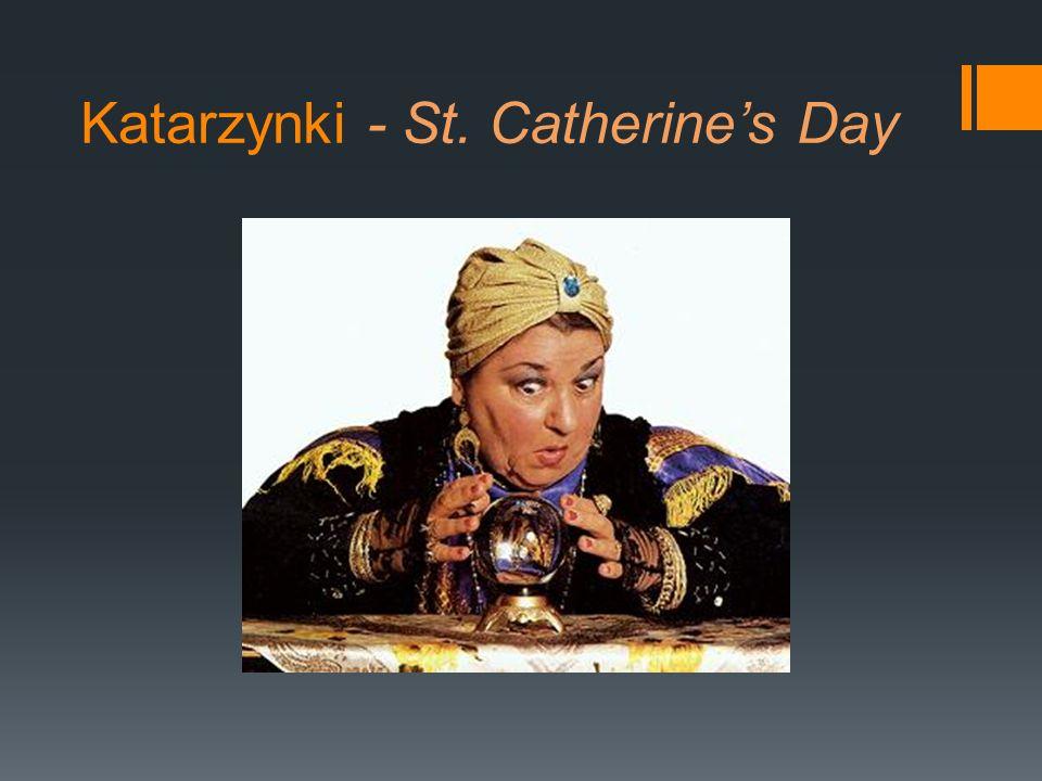 Katarzynki - St. Catherine's Day