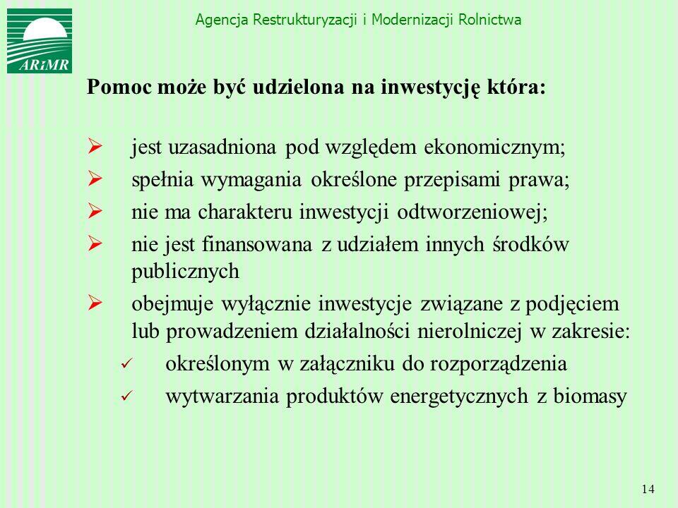 Pomoc może być udzielona na inwestycję która: