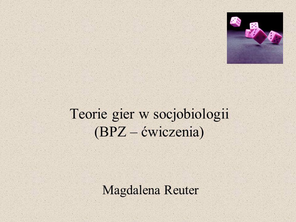 Teorie gier w socjobiologii (BPZ – ćwiczenia)