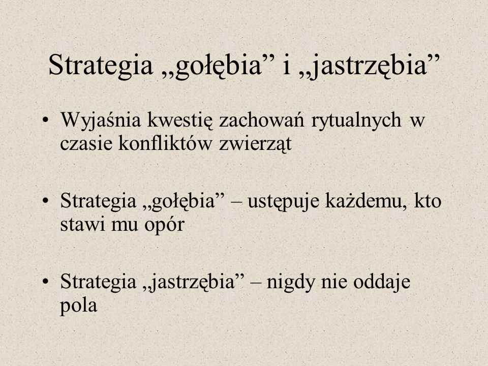 """Strategia """"gołębia i """"jastrzębia"""