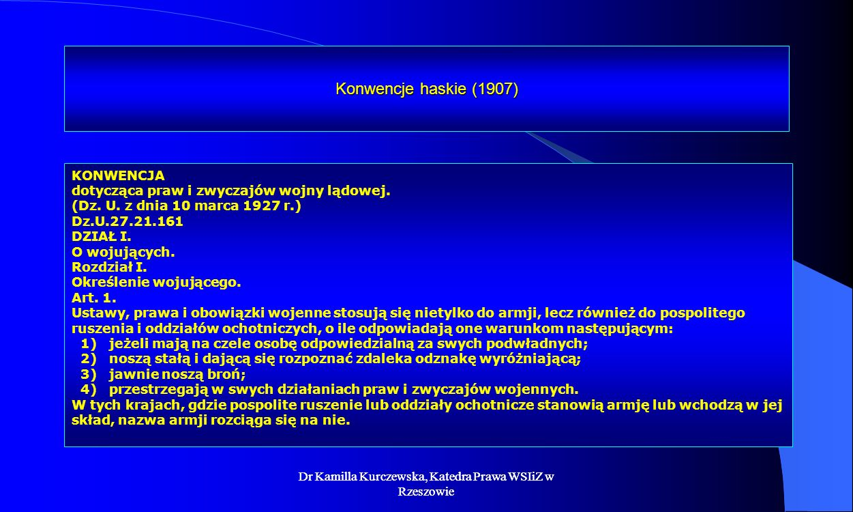 Konwencje haskie (1907) KONWENCJA. dotycząca praw i zwyczajów wojny lądowej. (Dz. U. z dnia 10 marca 1927 r.)