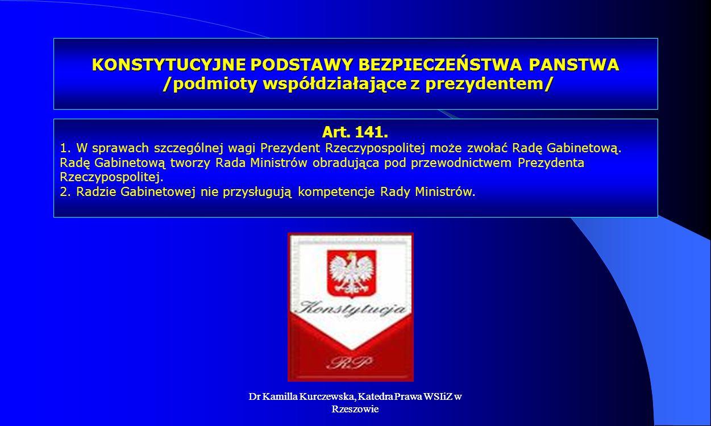 KONSTYTUCYJNE PODSTAWY BEZPIECZEŃSTWA PANSTWA /podmioty współdziałające z prezydentem/