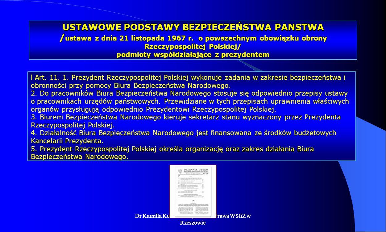 USTAWOWE PODSTAWY BEZPIECZEŃSTWA PANSTWA /ustawa z dnia 21 listopada 1967 r. o powszechnym obowiązku obrony Rzeczypospolitej Polskiej/ podmioty współdziałające z prezydentem