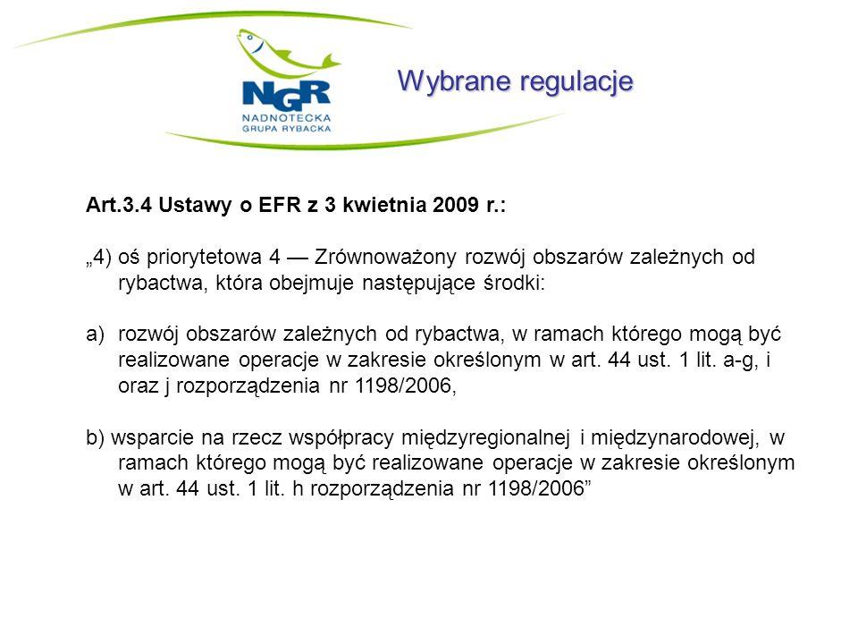 Wybrane regulacje Art.3.4 Ustawy o EFR z 3 kwietnia 2009 r.: