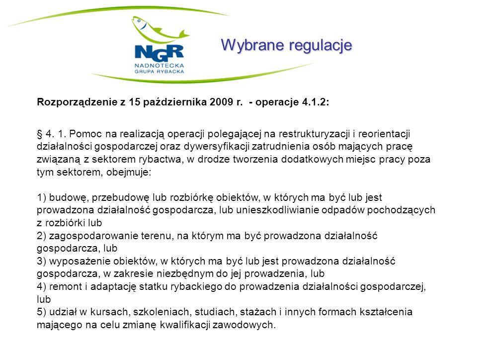 Wybrane regulacje Rozporządzenie z 15 października 2009 r. - operacje 4.1.2: