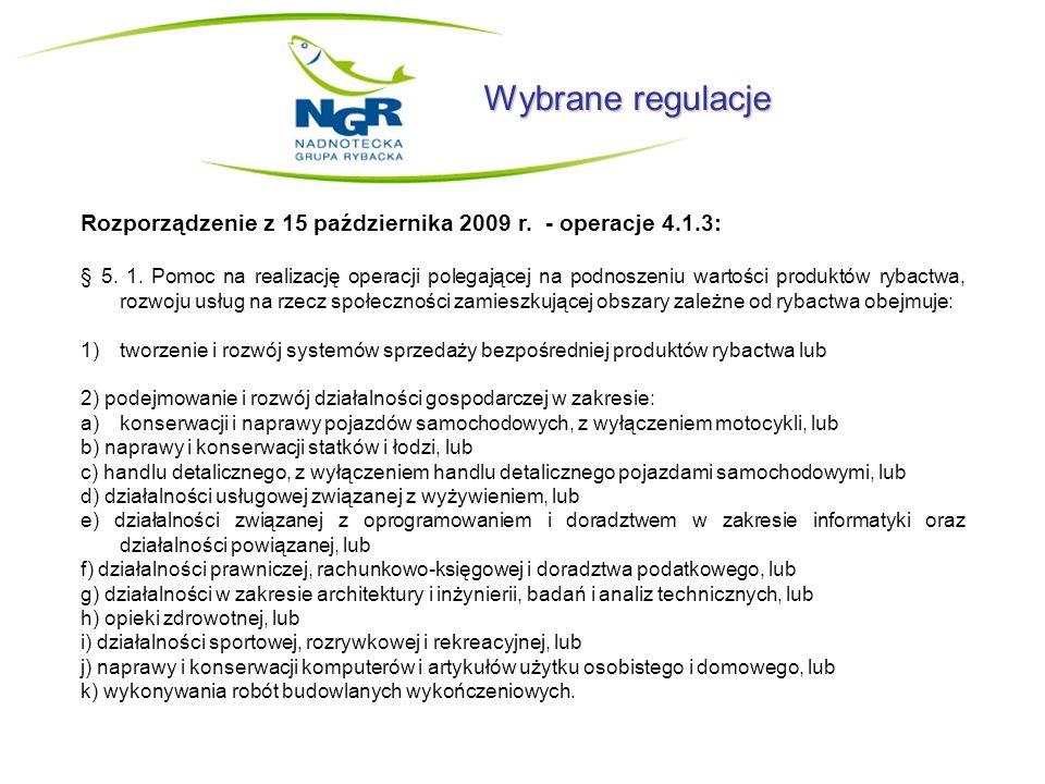 Wybrane regulacje Rozporządzenie z 15 października 2009 r. - operacje 4.1.3: