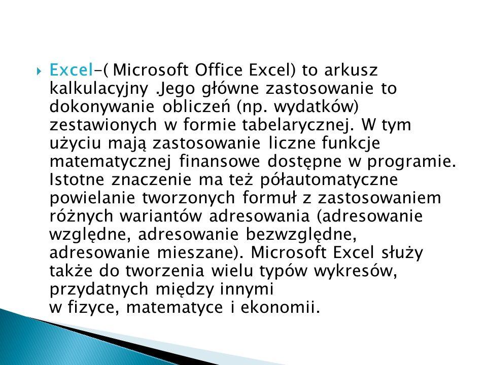 Excel-( Microsoft Office Excel) to arkusz kalkulacyjny