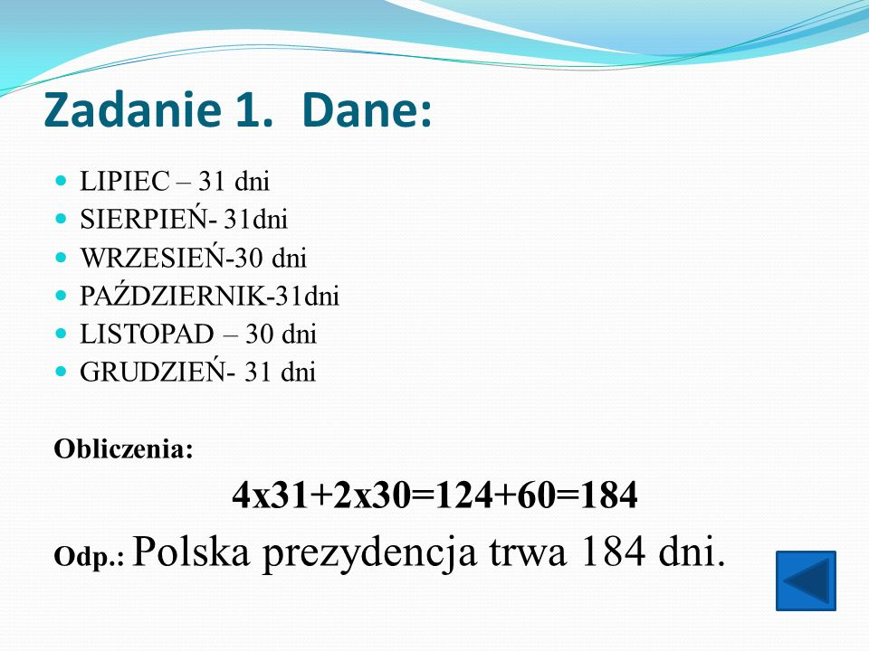 Zadanie 1. Dane: 4x31+2x30=124+60=184 LIPIEC – 31 dni SIERPIEŃ- 31dni