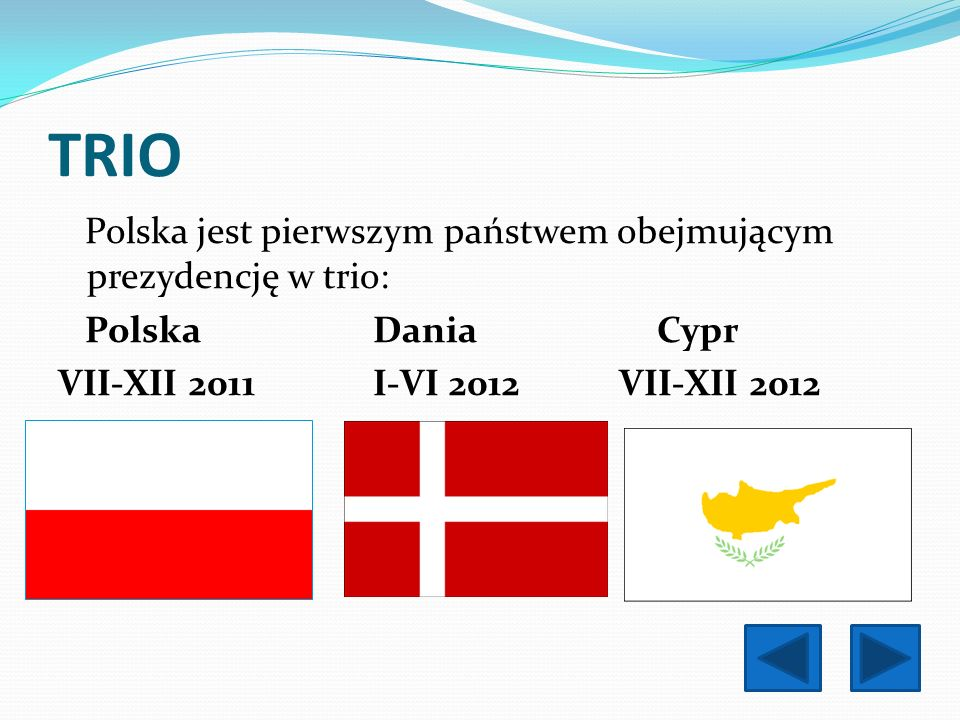 TRIO Polska Dania Cypr VII-XII 2011 I-VI 2012 VII-XII 2012
