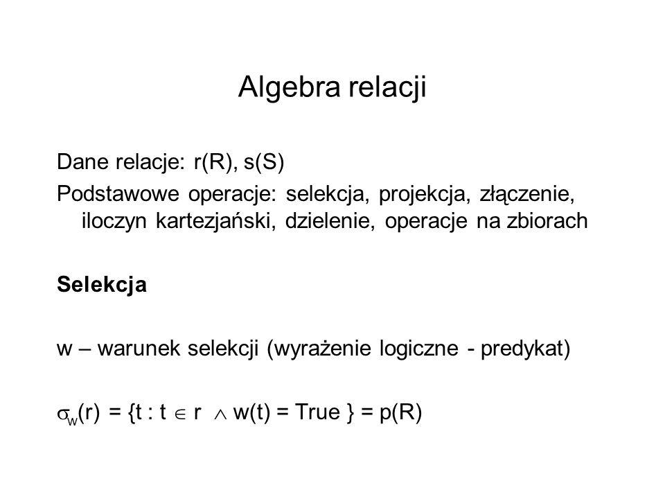 Algebra relacji Dane relacje: r(R), s(S)