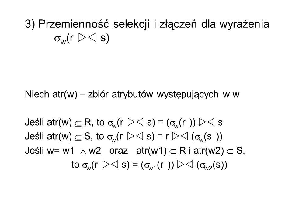 3) Przemienność selekcji i złączeń dla wyrażenia w(r  s)