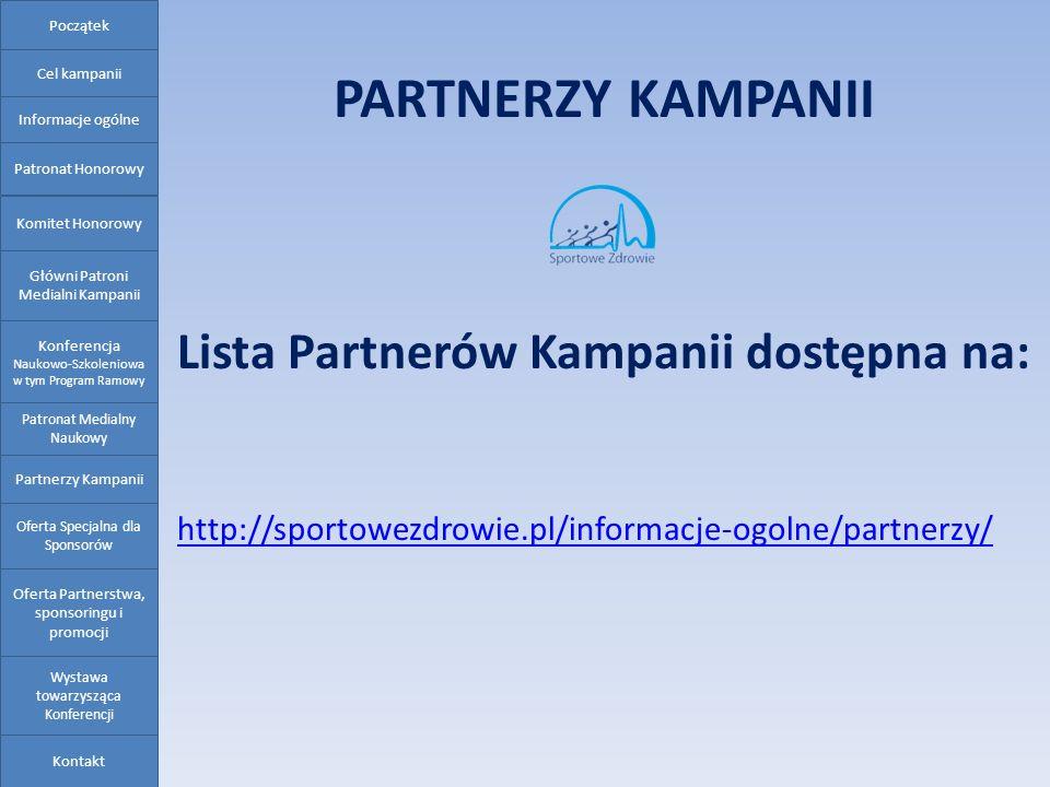 PARTNERZY KAMPANII Lista Partnerów Kampanii dostępna na: