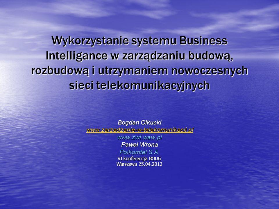 Wykorzystanie systemu Business Intelligance w zarządzaniu budową, rozbudową i utrzymaniem nowoczesnych sieci telekomunikacyjnych