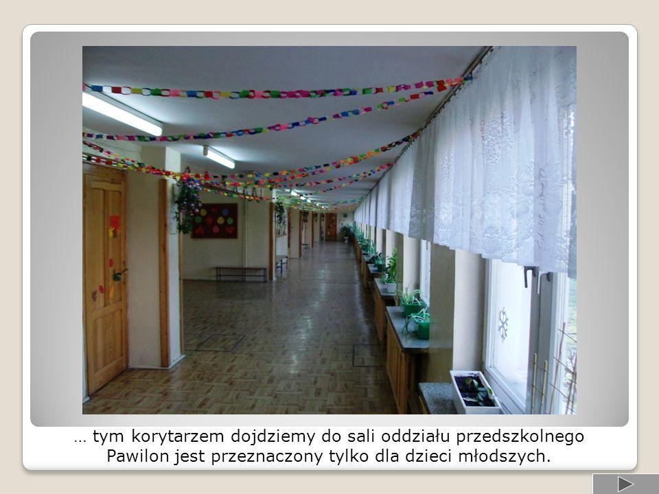 … tym korytarzem dojdziemy do sali oddziału przedszkolnego