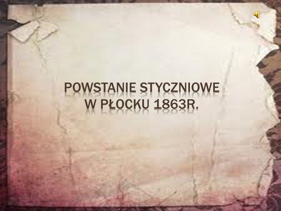 Powstanie Styczniowe w Płocku 1863r.