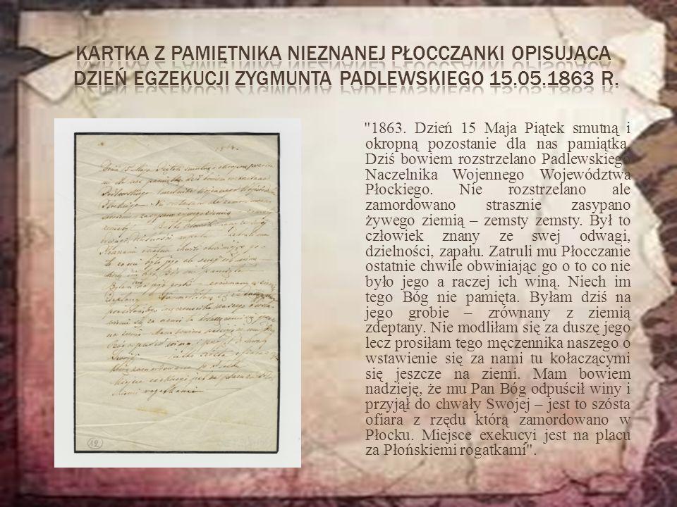 Kartka z pamiętnika nieznanej Płocczanki opisująca dzień egzekucji Zygmunta Padlewskiego 15.05.1863 r.