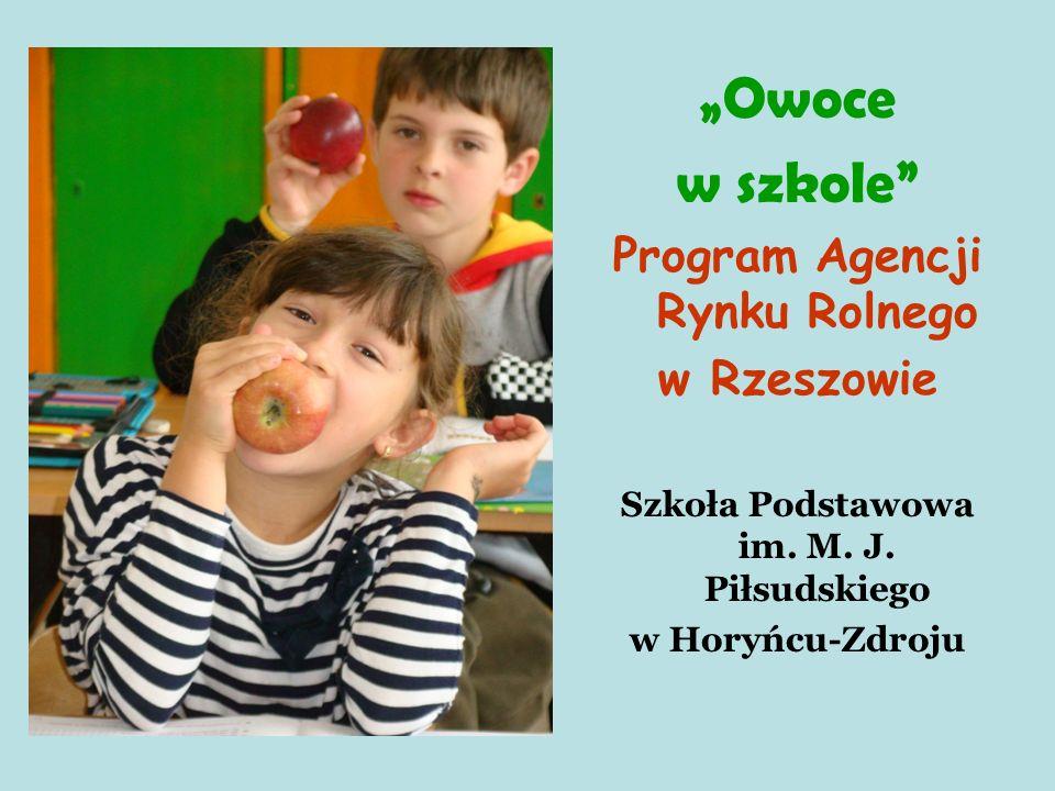 Program Agencji Rynku Rolnego Szkoła Podstawowa im. M. J. Piłsudskiego