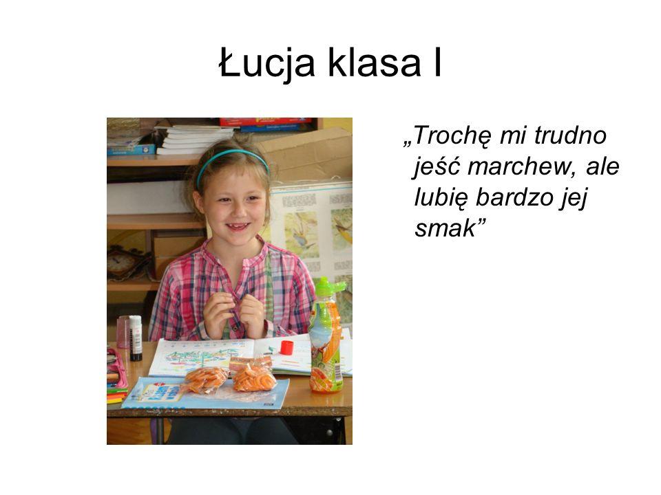 """Łucja klasa I """"Trochę mi trudno jeść marchew, ale lubię bardzo jej smak"""