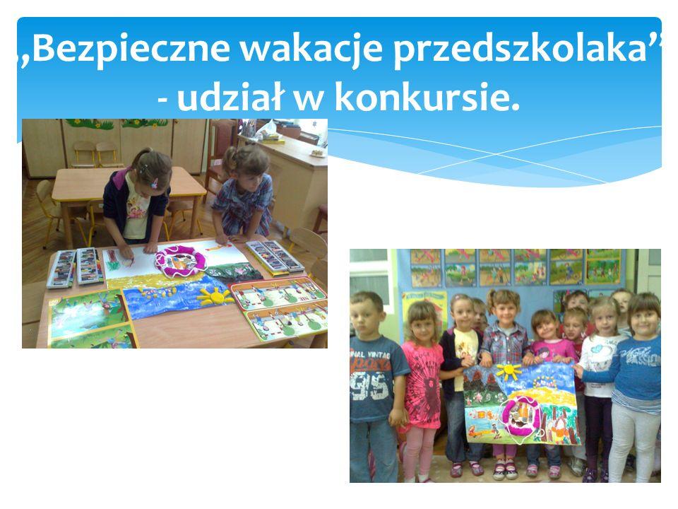 """""""Bezpieczne wakacje przedszkolaka - udział w konkursie."""