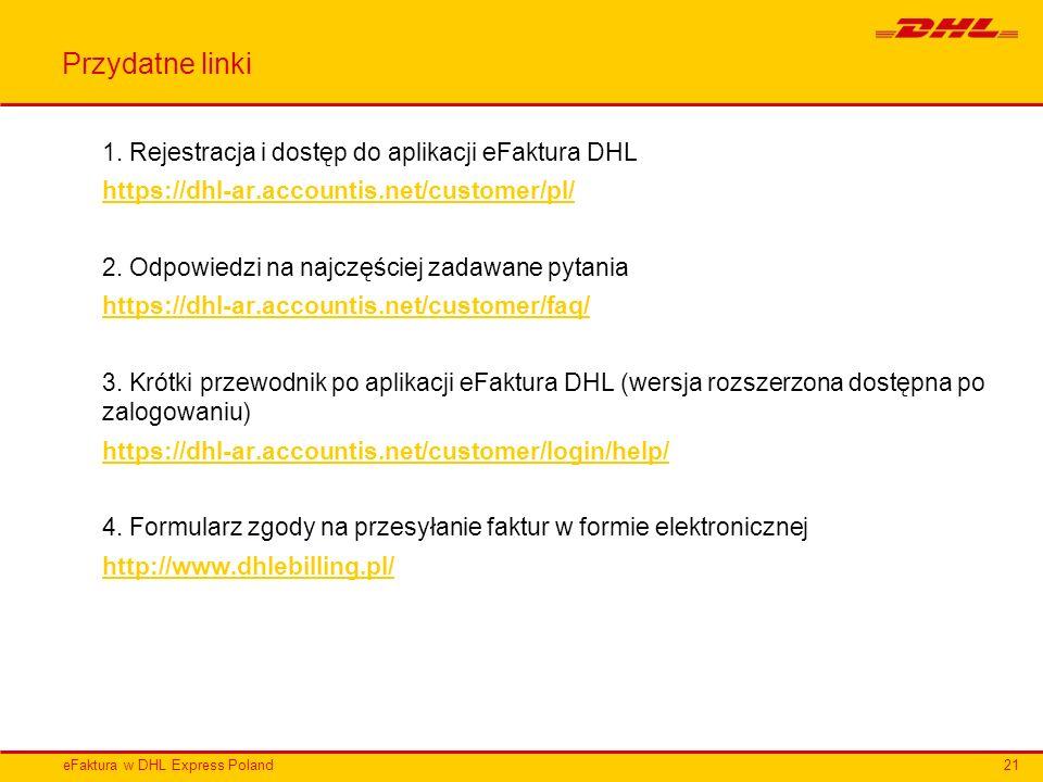 Przydatne linki 1. Rejestracja i dostęp do aplikacji eFaktura DHL