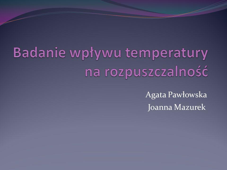 Badanie wpływu temperatury na rozpuszczalność