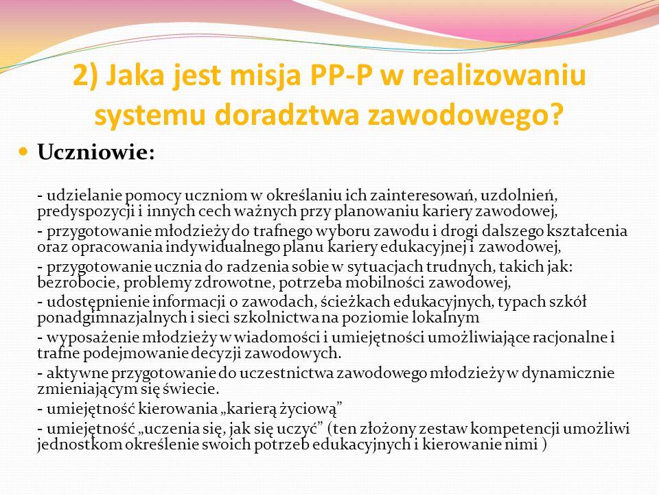 2) Jaka jest misja PP-P w realizowaniu systemu doradztwa zawodowego