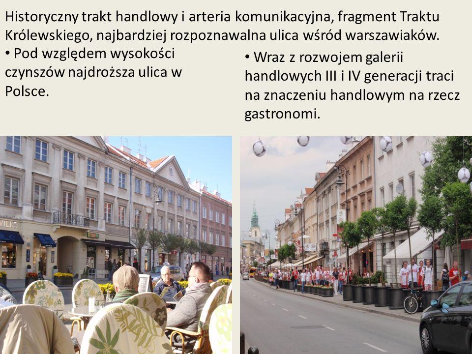 Historyczny trakt handlowy i arteria komunikacyjna, fragment Traktu Królewskiego, najbardziej rozpoznawalna ulica wśród warszawiaków.