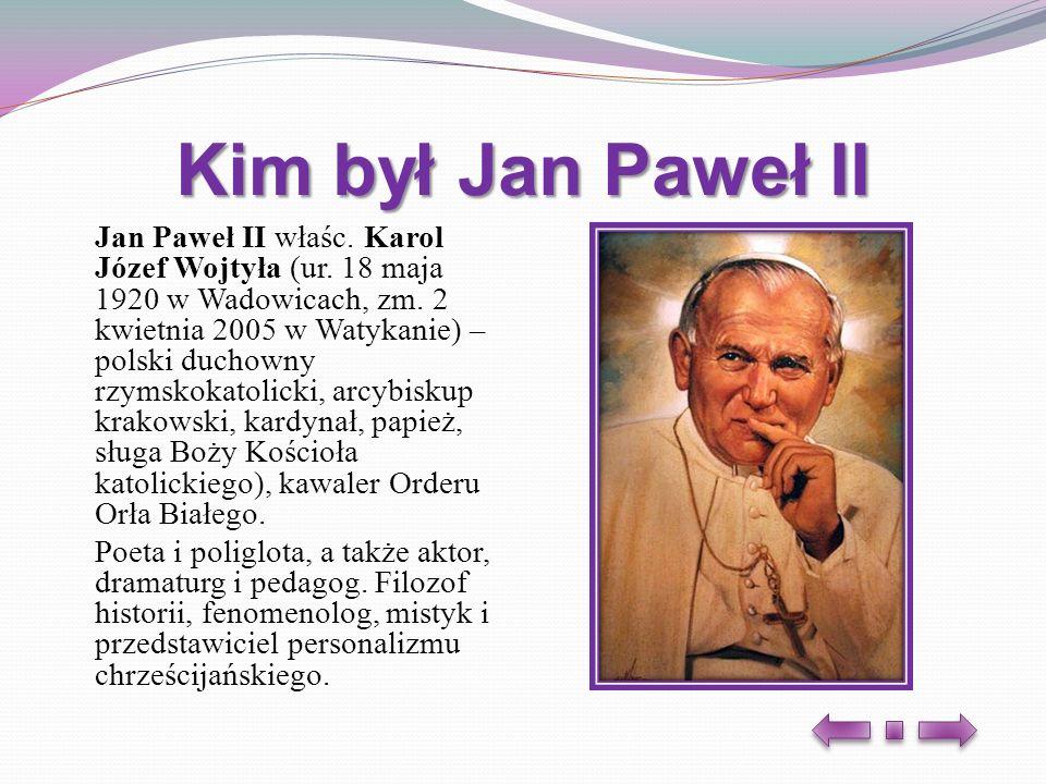 Kim był Jan Paweł II