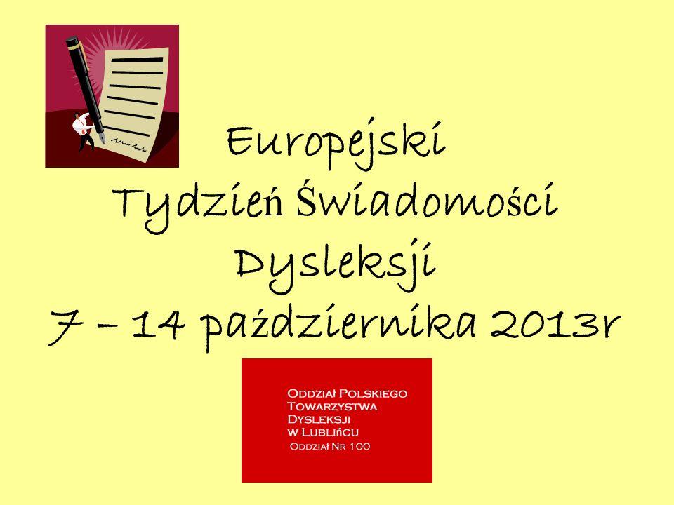 Europejski Tydzień Świadomości Dysleksji 7 – 14 października 2013r