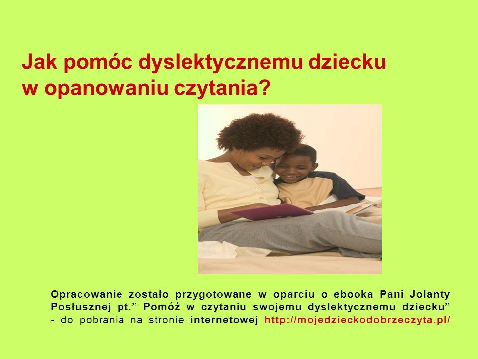 Jak pomóc dyslektycznemu dziecku w opanowaniu czytania