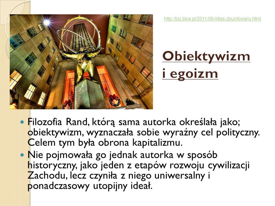 http://biz.blox.pl/2011/08/Atlas-zbuntowany.html Obiektywizm i egoizm.