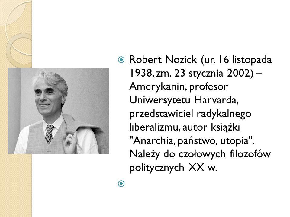 Robert Nozick (ur. 16 listopada 1938, zm