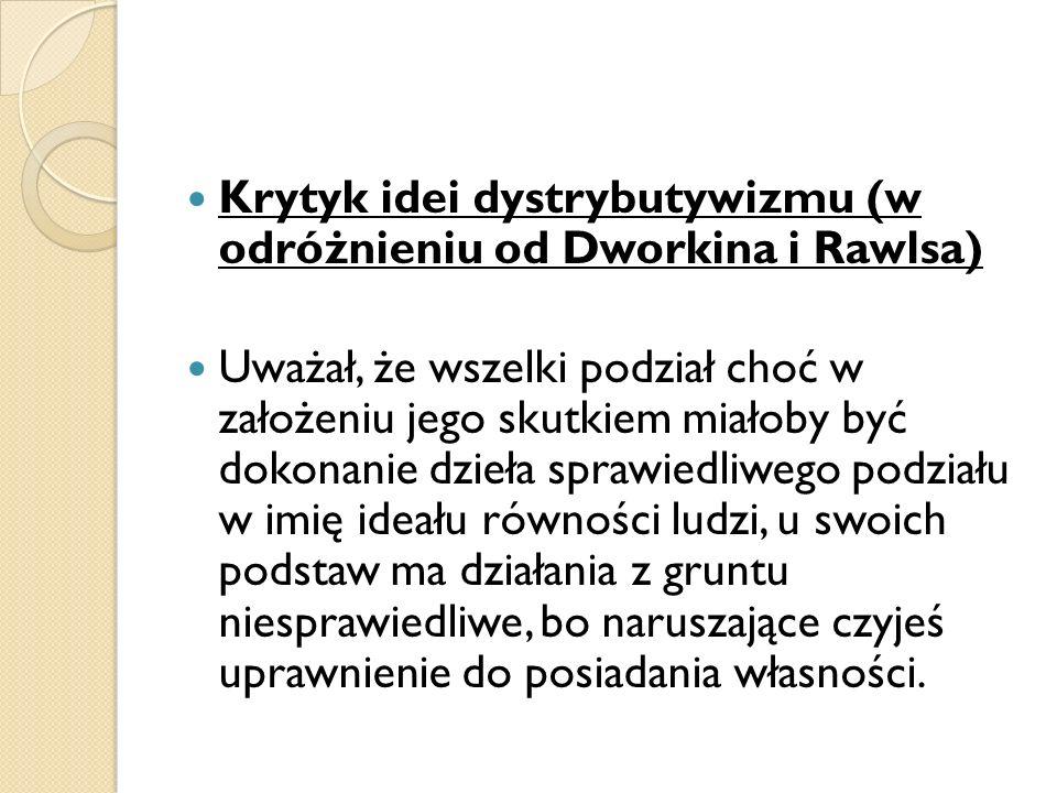 Krytyk idei dystrybutywizmu (w odróżnieniu od Dworkina i Rawlsa)
