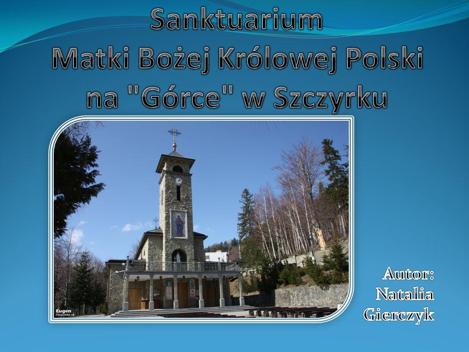 Sanktuarium Matki Bożej Królowej Polski na Górce w Szczyrku