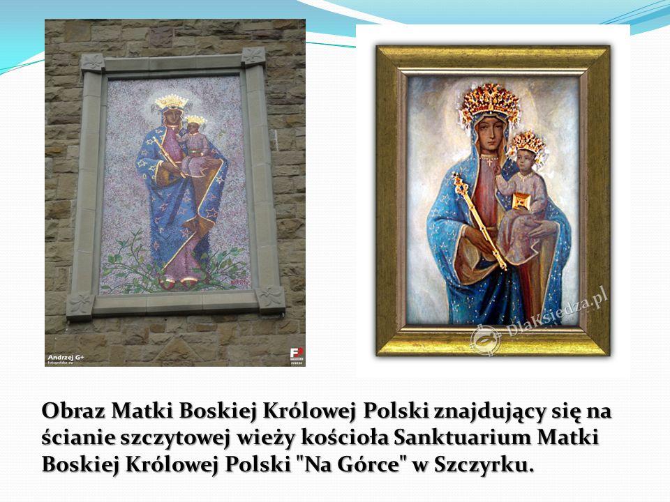Obraz Matki Boskiej Królowej Polski znajdujący się na ścianie szczytowej wieży kościoła Sanktuarium Matki Boskiej Królowej Polski Na Górce w Szczyrku.