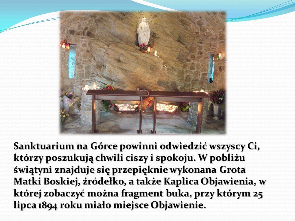 Sanktuarium na Górce powinni odwiedzić wszyscy Ci, którzy poszukują chwili ciszy i spokoju.